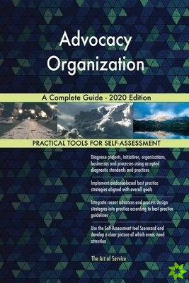 Advocacy Organization A Complete Guide - 2020 Edition