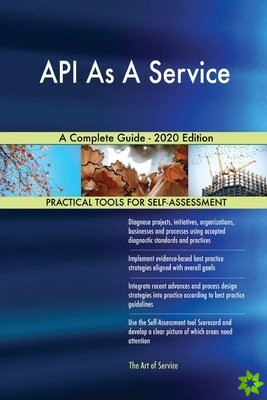 API As A Service A Complete Guide - 2020 Edition