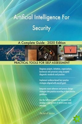 Artificial Intelligence For Security A Complete Guide - 2020 Edition
