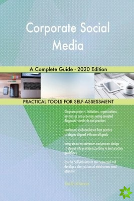 Corporate Social Media A Complete Guide - 2020 Edition