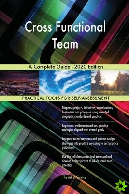 Cross Functional Team A Complete Guide - 2020 Edition