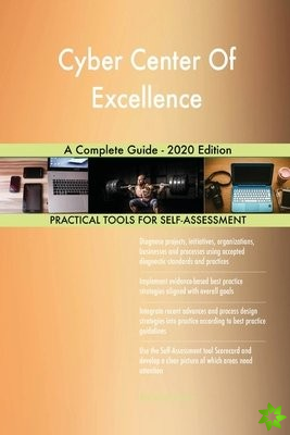 Cyber Center Of Excellence A Complete Guide - 2020 Edition