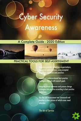 Cyber Security Awareness A Complete Guide - 2020 Edition