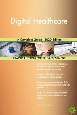 Digital Healthcare A Complete Guide - 2020 Edition