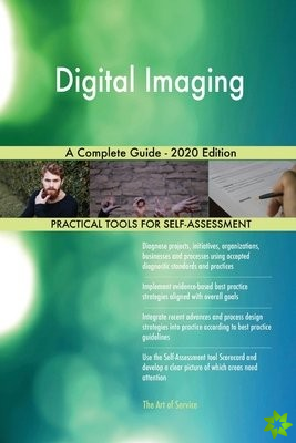 Digital Imaging A Complete Guide - 2020 Edition