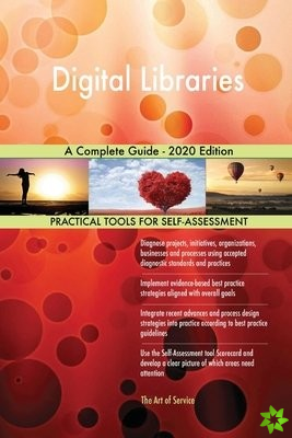 Digital Libraries A Complete Guide - 2020 Edition