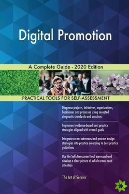 Digital Promotion A Complete Guide - 2020 Edition
