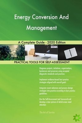 Energy Conversion And Management A Complete Guide - 2020 Edition