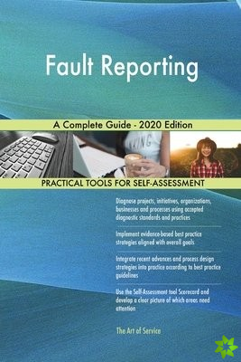 Fault Reporting A Complete Guide - 2020 Edition