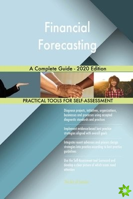 Financial Forecasting A Complete Guide - 2020 Edition