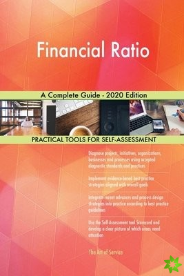 Financial Ratio A Complete Guide - 2020 Edition