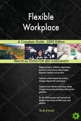 Flexible Workplace A Complete Guide - 2020 Edition