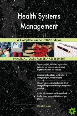 Health Systems Management A Complete Guide - 2020 Edition