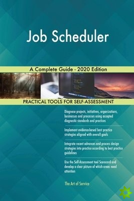 Job Scheduler A Complete Guide - 2020 Edition