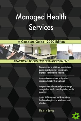 Managed Health Services A Complete Guide - 2020 Edition