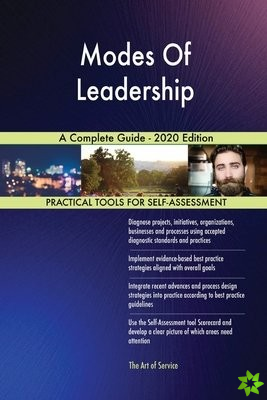 Modes Of Leadership A Complete Guide - 2020 Edition