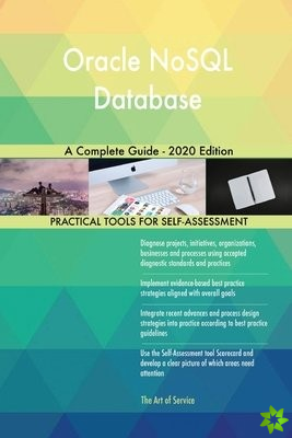 Oracle NoSQL Database A Complete Guide - 2020 Edition