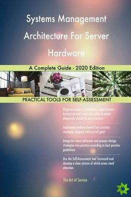 Systems Management Architecture For Server Hardware A Complete Guide - 2020 Edition