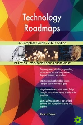Technology Roadmaps A Complete Guide - 2020 Edition