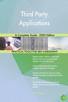 Third Party Applications A Complete Guide - 2020 Edition