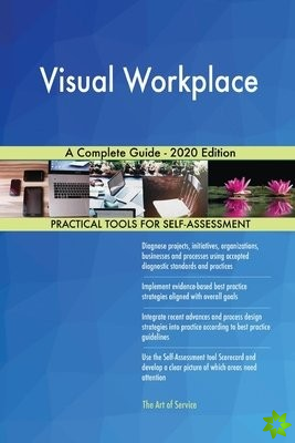Visual Workplace A Complete Guide - 2020 Edition