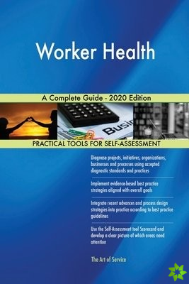 Worker Health A Complete Guide - 2020 Edition