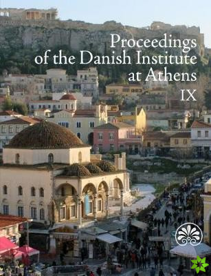 Proceedings of the Danish Institute at Athens 9