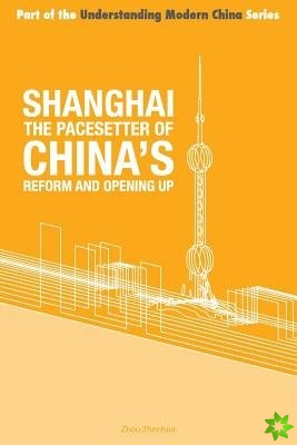 Shanghai - the 'Pacesetter' of China's Reform and Opening Up