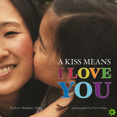 Kiss Means I Love You