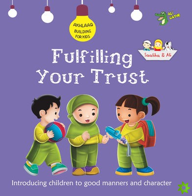Fulfilling Your Trust