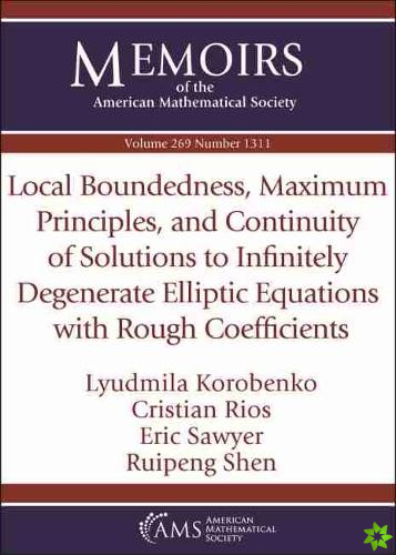 Local Boundedness, Maximum Principles, and Continuity of Solutions to Infinitely Degenerate Elliptic Equations with Rough Coefficients
