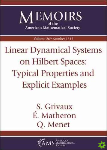 Linear Dynamical Systems on Hilbert Spaces: Typical Properties and Explicit Examples
