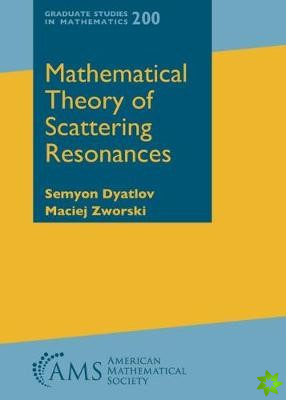 Mathematical Theory of Scattering Resonances