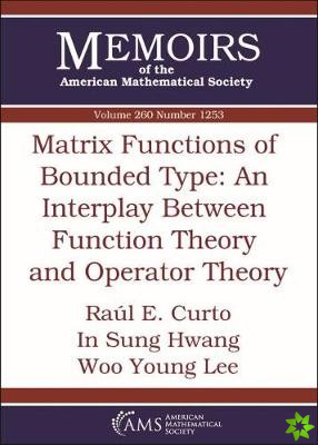 Matrix Functions of Bounded Type: An Interplay Between Function Theory and Operator Theory