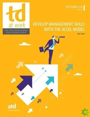 Develop Management Skills With the ACCEL Model