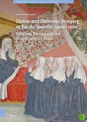 Divine and Demonic Imagery at Tor de'Specchi, 1400-1500