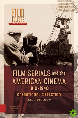 Film Serials and the American Cinema, 1910-1940