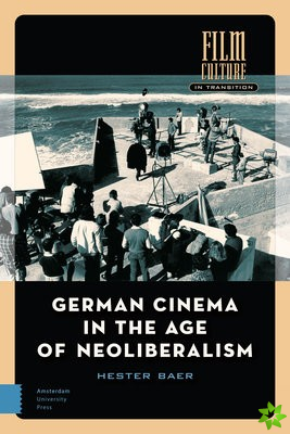 German Cinema in the Age of Neoliberalism