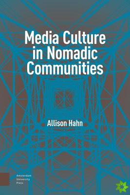 Media Culture in Nomadic Communities