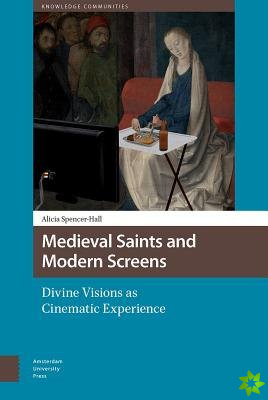 Medieval Saints and Modern Screens