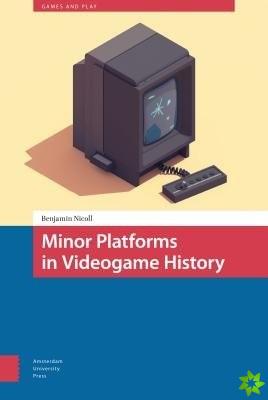 MINOR PLATFORMS IN VIDEOGAME HISTORY