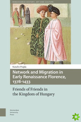 Network and Migration in Early Renaissance Florence, 1378-1433