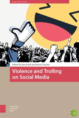 Violence and Trolling on Social Media