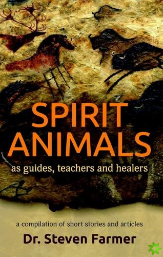 Spirit Animals as Guides, Teachers and Healers