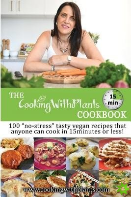 Cooking With Plants 15 Minute Cookbook