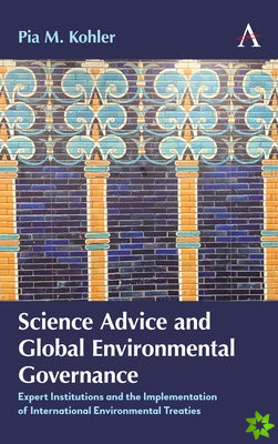 Science Advice and Global Environmental Governance