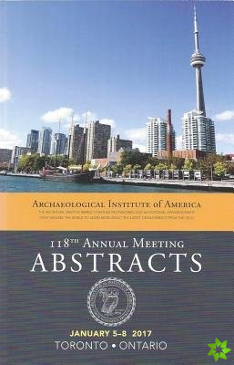 Archaeological Institute of America 118th Annual Meeting Abstracts, Volume 40