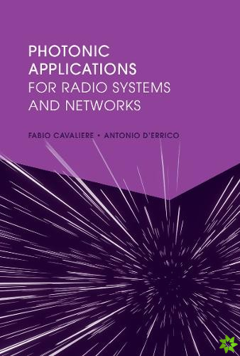 PHOTONIC APPLICATIONS FOR RADIO SYSTEMS