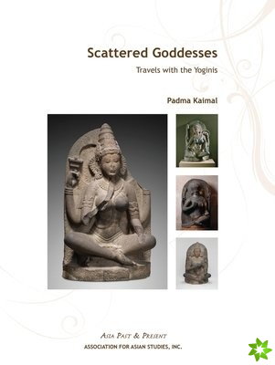 Scattered Goddesses - Travels with the Yoginis