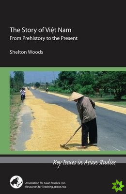 Story of Viet Nam - From Prehistory to the Present